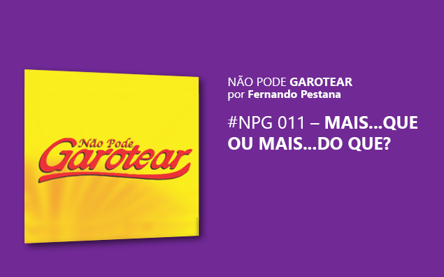 NPG_011_MAIS_QUE_OU_MAIS_DO_QUE