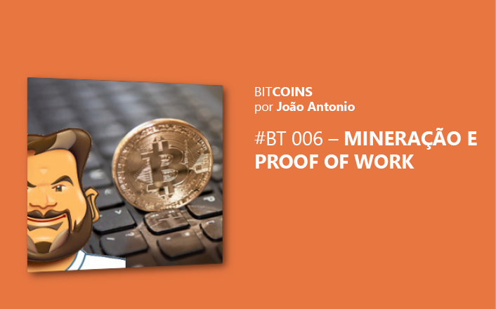 bt-006-mineracao-e-proof-of-work