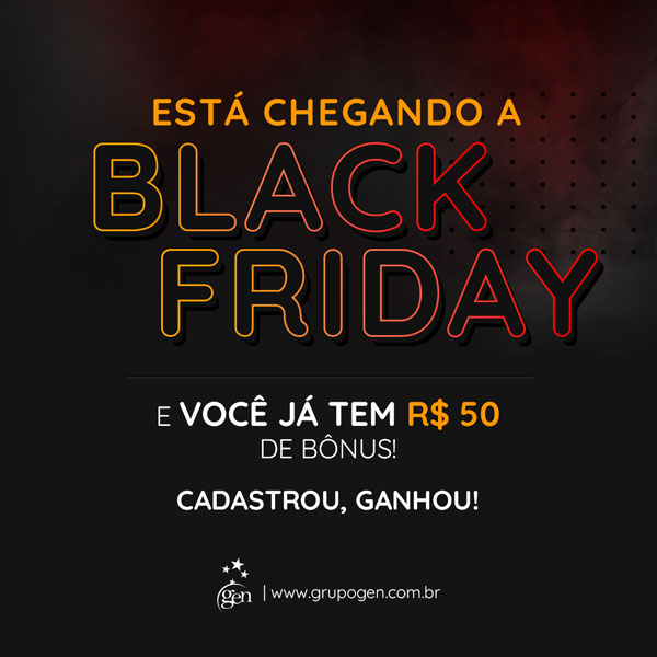 Esquenta Black Friday do GEN: ganhe R$ 50 de bônus!
